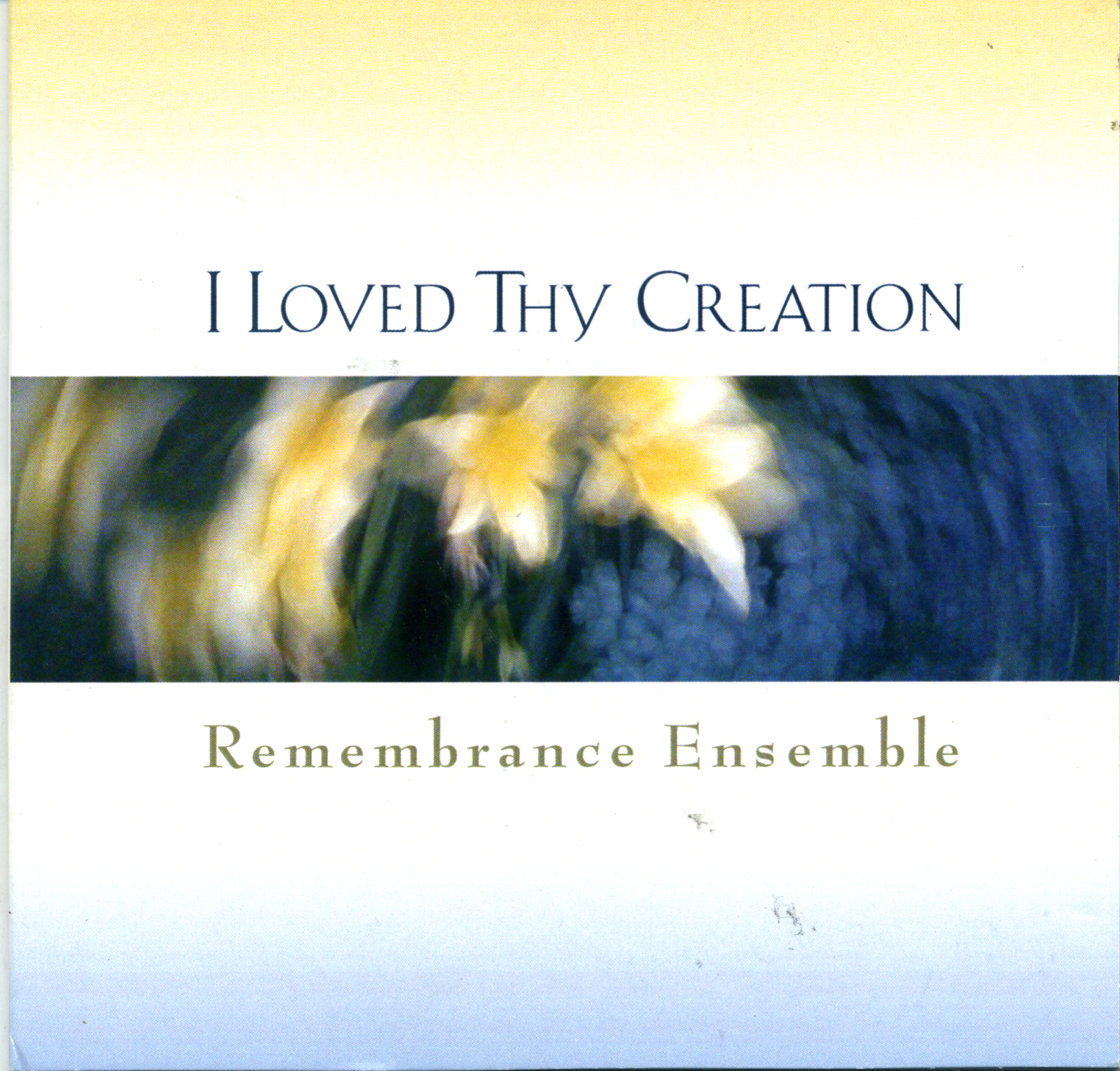 I Loved Thy Creation CD