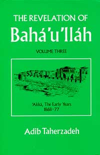Revelation of Baha'u'llah, The: Volume Three