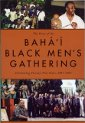 Story of the Baha'i Black Men's Gathering, The