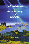 Self Study Notes for The Seven Valleys of Baha'u'llah