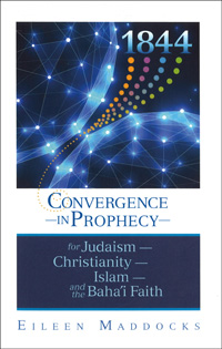 1844: Convergence in Prophecy for Judaism, Christianity, Islam and the Baha'i Faith (ePub)