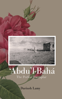 Abdu'l-Baha: The Perfect Exemplar