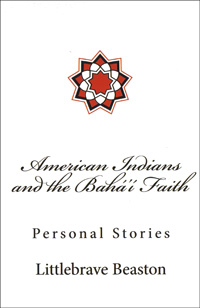 American Indians and the Baha'i Faith - Personal Stories