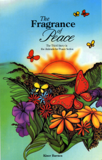 Animals for Peace - Book 3 Fragrance of Peace