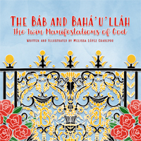 Bab and Baha'u'lalh: Twin Manifestations of God