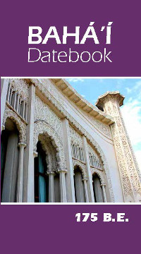 Baha'i Datebook (175 BE)