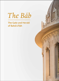 Bab: The Gate and Herald of Baha'u'llah Booklet