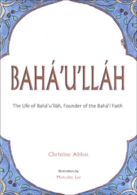 Baha'u'llah (illustrated booklet)