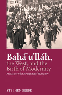 Baha'u'llah, the West, and the Birth of Modernity