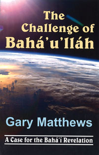 The Challenge of Baha'u'llah