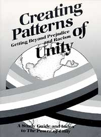 Creating Patterns of Unity: Getting Beyond Prejudice and Racism