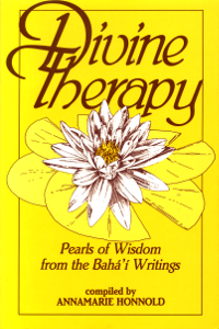 Divine Therapy: Pearls of Wisdom from the Baha'i Writings