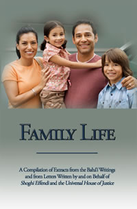 Family Life: A Compilation of Extracts from the Bahá'í Writings