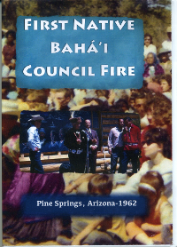 First Native Baha'i Council Fire (DVD)