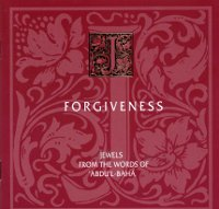 Forgiveness: Jewels from the Wordsof Abdu'l-Baha