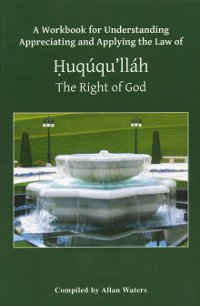 Huququ'llah The Right of God, A Workbook
