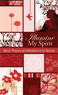 Illumine My Spirit: Baha'i Prayers and Meditations for Women