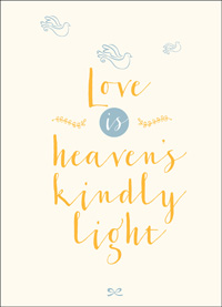 Love is Heaven's Kindly Light Card
