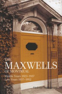 The Maxwells of Montreal 1923 - 1952