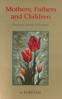 Mothers, Fathers and Children: Practical Advice to Parents
