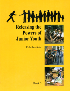 Ruhi Book 5 - Releasing the Powers of Junior Youth (English)