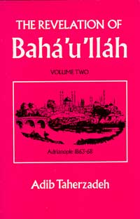Revelation of Baha'u'llah, The: Volume Two