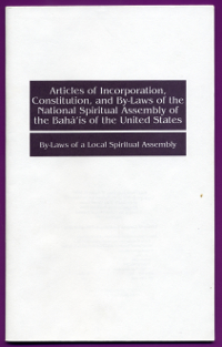 Articles of Incorporation, Constitution, and By-Laws of the National Spiritual Assembly of the Baha'is of the United States, By-Laws of a Local Spiritual Assembly