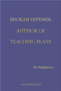 Shoghi Effendi: Author of Teaching Plans (Free Mobi)