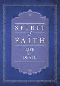 Spirit of Faith: Life After Death