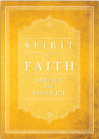 Spirit of Faith: Sacrifice and Service