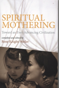 Spiritual Mothering: Toward an Ever Advancing Civilization