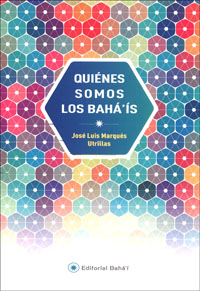 Quienes Somos los Baha'is (Spanish) / Who We Are: The Bahá'ís