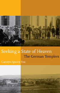 Seeking a State of Heaven: The German Templers