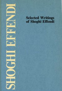 Selected Writings of Shoghi Effendi