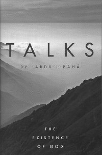 Talks by Abdu'l-Baha: The Existence of God