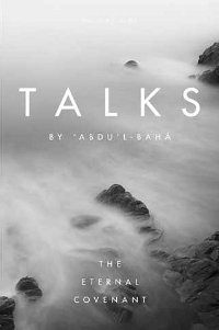 Talks by Abdu'l-Baha: The Eternal Covenant