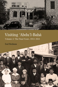 Visiting Abdu'l-Baha, Volume 2