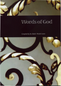 Words of God: A Compilation of Prayers and Writings from the Baha'i Writings