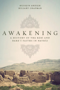 Awakening: A History of the Bábí and Bahá'í Faiths in Nayríz (eBook-mobi)