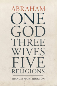 Abraham: One God, Three Wives, Five Religions (eBook - mobi)