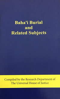 Baha'i Burial and Related Subjects