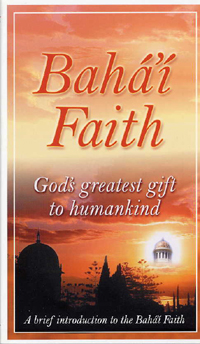Baha'i Faith: God's Greatest Gift to Humankind