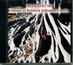 Befriend Me: Music of Rebecca Johnston-Garvin (Originally $16.95)