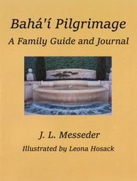 Baha'i Pilgrimage, A Family Guide and Journal