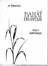 Baha'i Prayers: Holy Writings - A Selection, 2nd Ed.