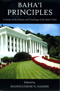 Baha'i Principles - A Study of History and Teachings of the Baha'i Faith