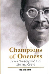 Champions of Oneness: Louis Gregory and his Shining Circle (eBook - mobi)