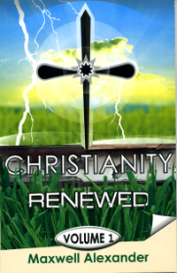 Christianity Renewed Vol 1