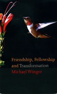 Friendship, Fellowship and Transformation