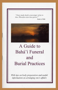 Guide to Baha'i Funeral and Burial Practices, 2nd ed.